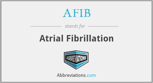 AFIB - Atrial Fibrillation