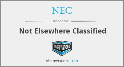 NEC - Not Elsewhere Classified