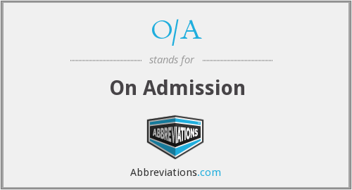 o/a - on admission