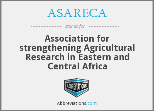 ASARECA - Association for strengthening Agricultural Research in Eastern and Central Africa