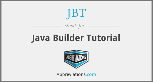 JBT - Java Builder Tutorial