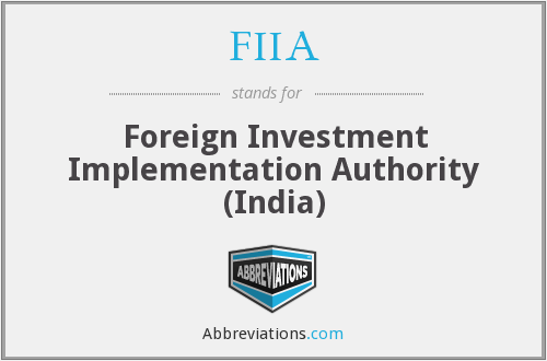 FIIA - Foreign Investment Implementation Authority (India)