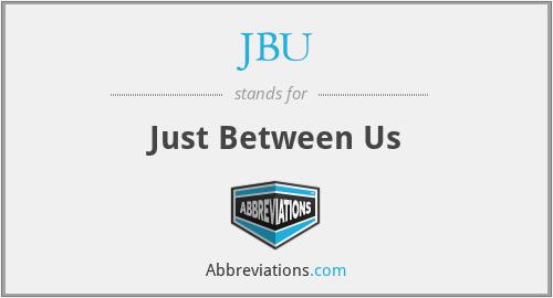 JBU - Just Between Us