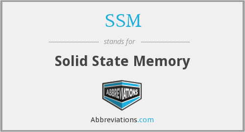 SSM - solid state memory
