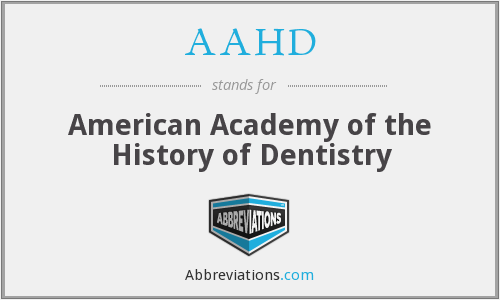 AAHD - American Academy of the History of Dentistry