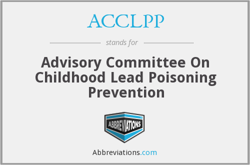 ACCLPP - Advisory Committee On Childhood Lead Poisoning Prevention