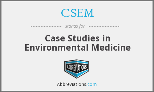 CSEM - Case Studies in Environmental Medicine