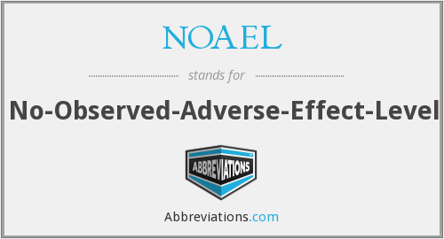 NOAEL - no-observed-adverse-effect-level