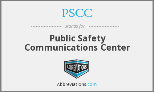 PSCC - Public Safety Communications Center