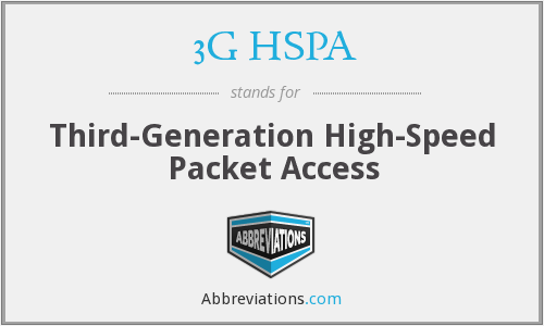 3G HSPA - Third-Generation High-Speed Packet Access