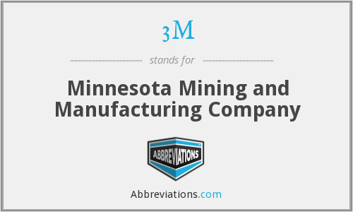 3M - Minnesota Mining and Manufacturing Company
