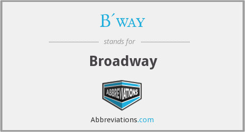 What does B'WAY stand for?