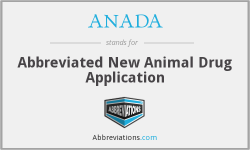ANADA - Abbreviated New Animal Drug Application