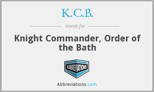K.C.B. - Knight Commander, Order of the Bath