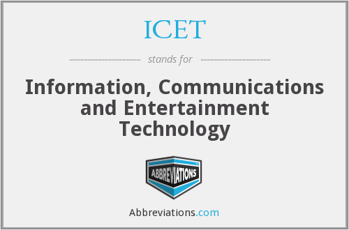 ICET - Information, Communications and Entertainment Technology