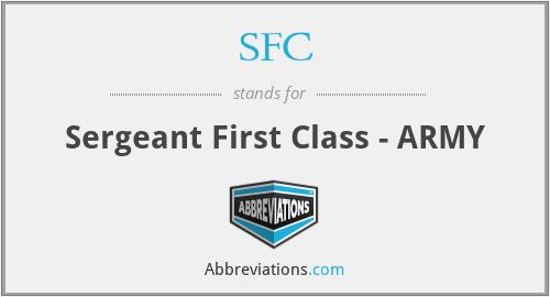 SFC - Sergeant First Class - ARMY