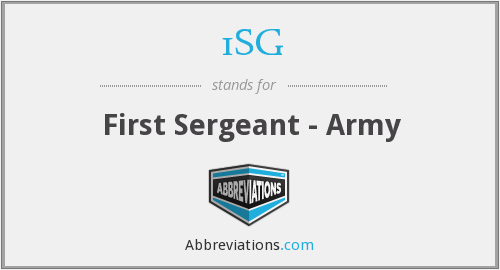 1SG - First Sergeant - Army
