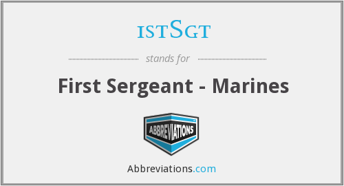 1stSgt - First Sergeant - Marines