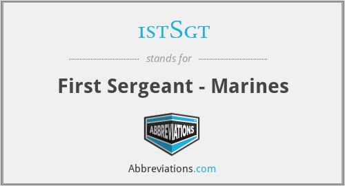 1stSgt - First Sergeant - Marines