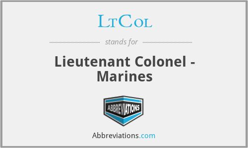 LtCol - Lieutenant Colonel - Marines