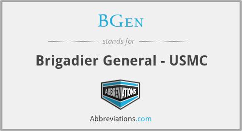 BGen - Brigadier General - USMC