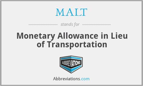 MALT - Monetary Allowance in Lieu of Transportation