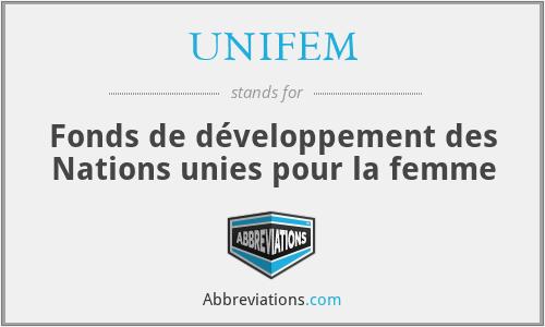 UNIFEM - Fonds de développement des Nations unies pour la femme