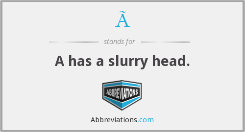 What does À stand for?
