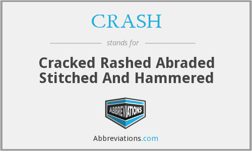 CRASH - Cracked Rashed Abraded Stitched And Hammered