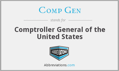 Comp Gen - Comptroller General of the United States