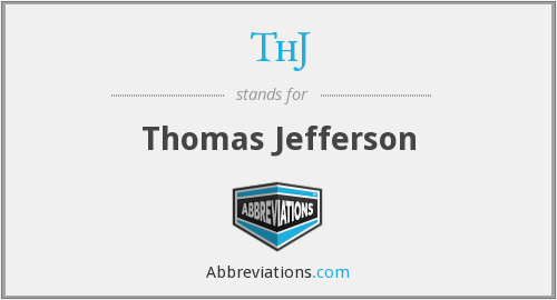 ThJ - Thomas Jefferson