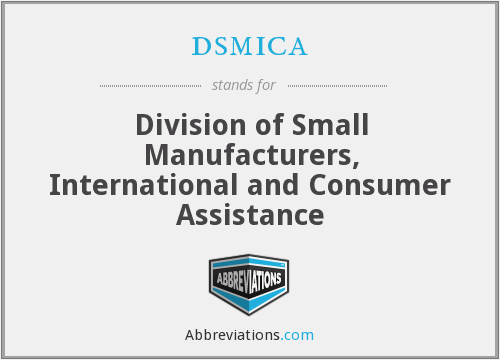 dsmica - Division of Small Manufacturers, International and Consumer Assistance