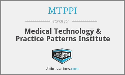 MTPPI - Medical Technology & Practice Patterns Institute