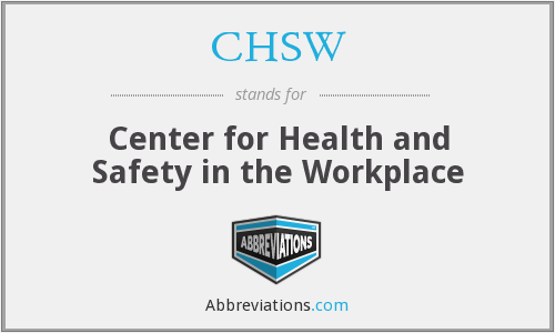 CHSW - Center for Health and Safety in the Workplace