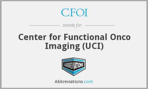 CFOI - Center for Functional Onco Imaging (UCI)