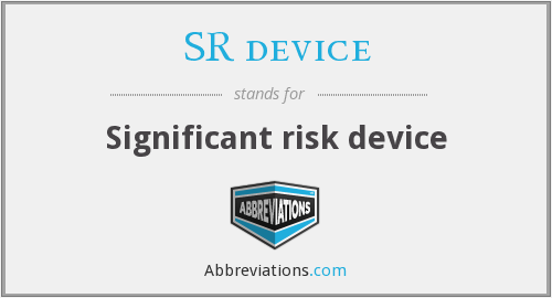 SR device - Significant risk device