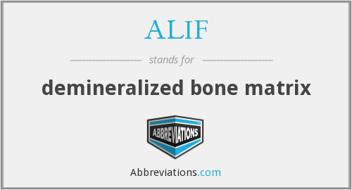 ALIF - demineralized bone matrix