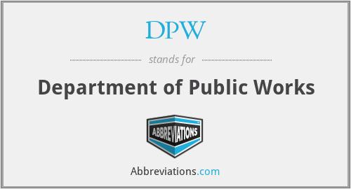 DPW - Department of Public Works