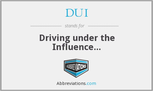 DUI - Driving under the Influence...