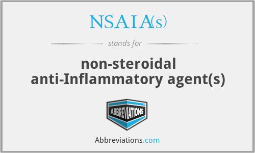NSAIA(s) - non-steroidal anti-Inflammatory agent(s)