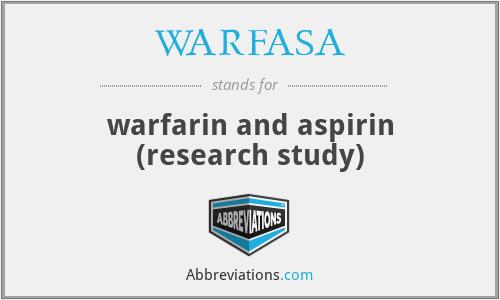 WARFASA - warfarin and aspirin (research study)