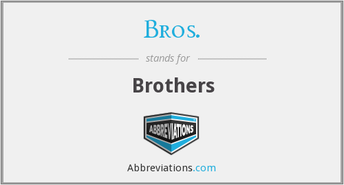Bros. - Brothers