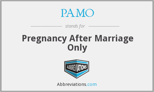 PAMO - Pregnancy After Marriage Only