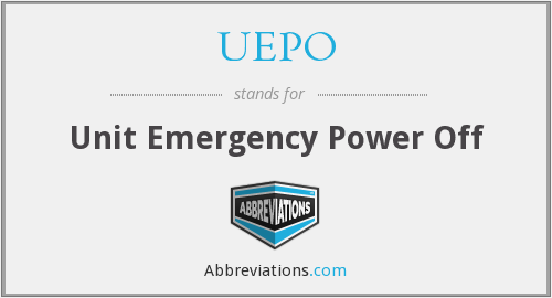 UEPO - Unit Emergency Power Off