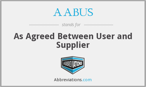 AABUS - As Agreed Between User and Supplier