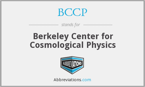 BCCP - Berkeley Center for Cosmological Physics