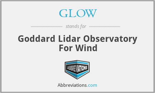 GLOW - Goddard Lidar Observatory For Wind