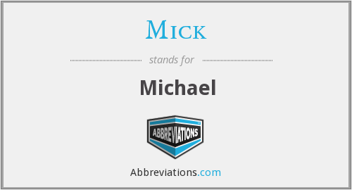 Mick - Michael