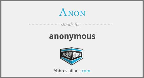 Anon - anonymous