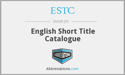 ESTC - English Short Title Catalogue